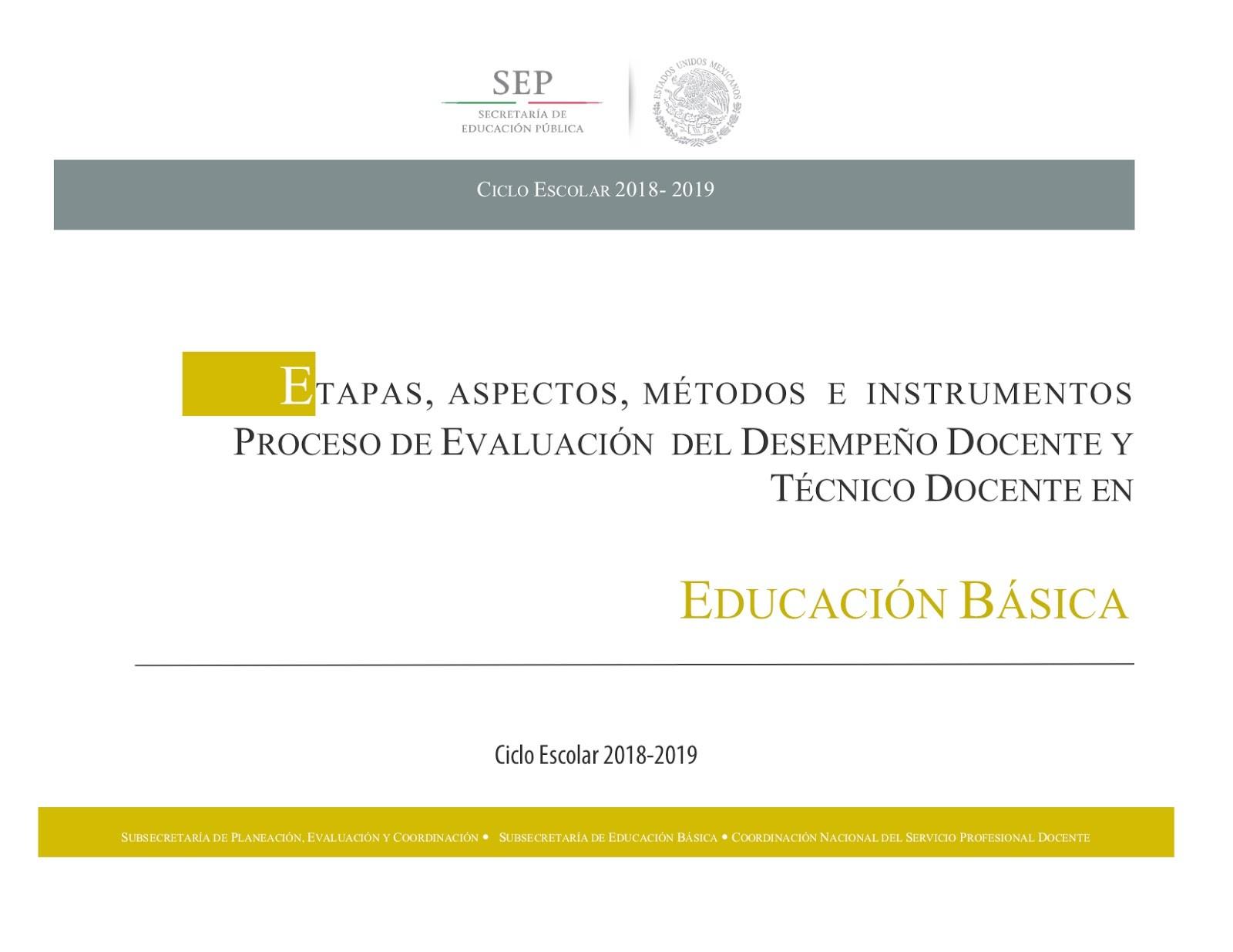 Etapas Aspectos Métodos e Instrumentos Proceso de Evaluaci³n del Desempe±o Docente y Técnico Docente en Educaci³n Básica Ciclo Escolar 2018 2019