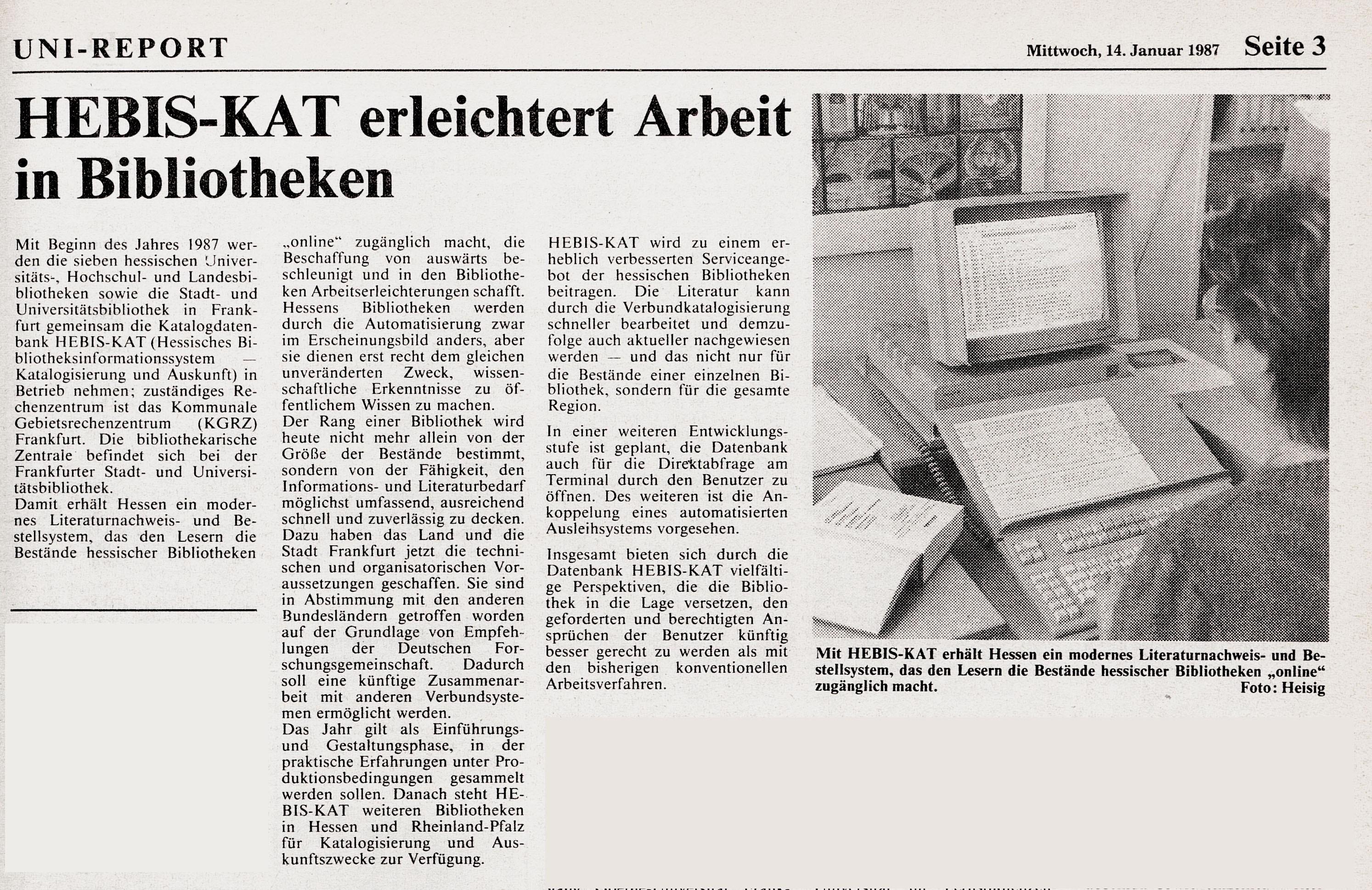 Zum Start von HeBIS KAT im Jahr 1987 wurden in einem Zeitungsartikel Vorteile des neuen Systems beleuchtet