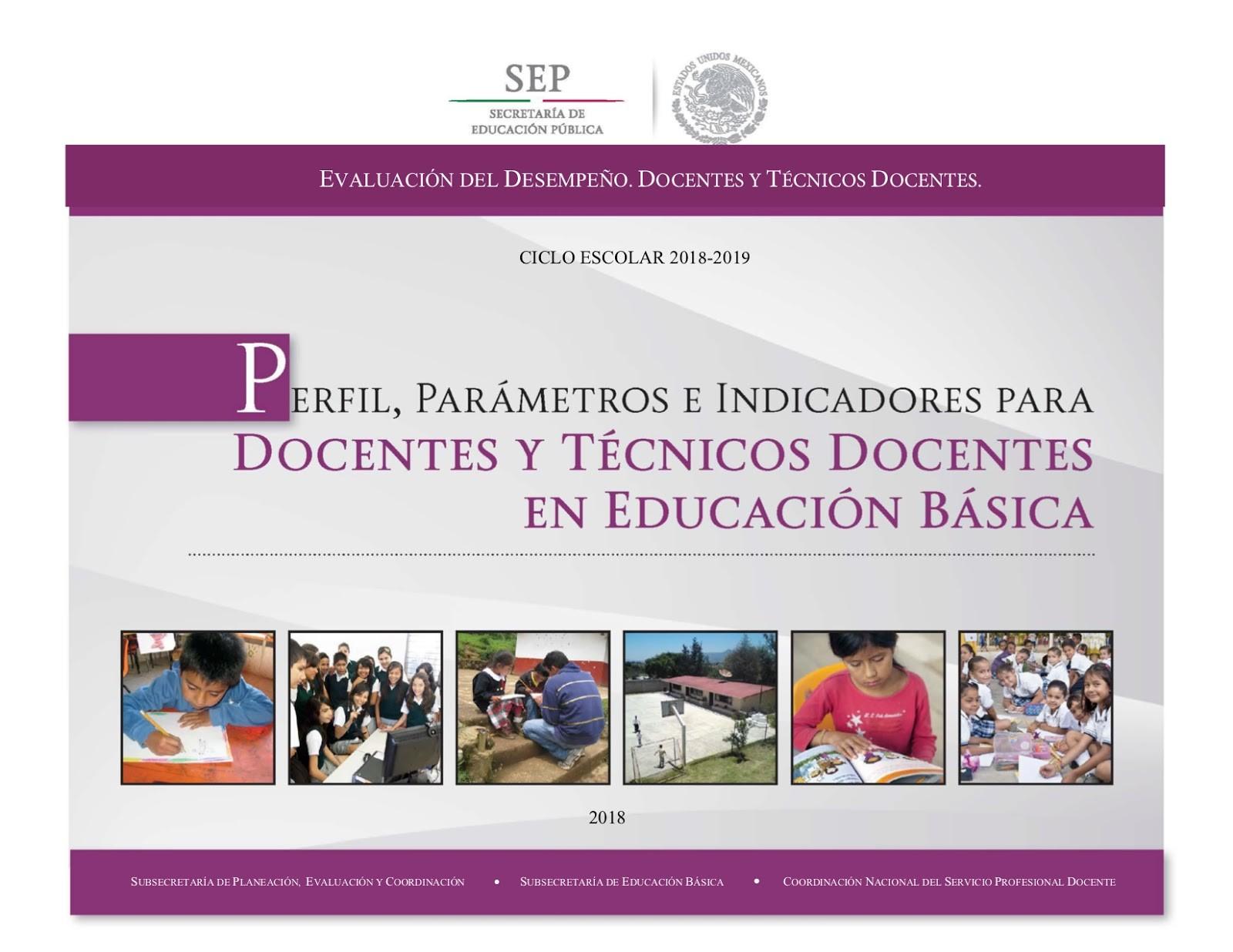 Parámetros e Indicadores para Docentes y Técnicos Docentes Evaluaci³n del Desempe±o Docentes y Técnicos Docentes Ciclo Escolar 2018 2019