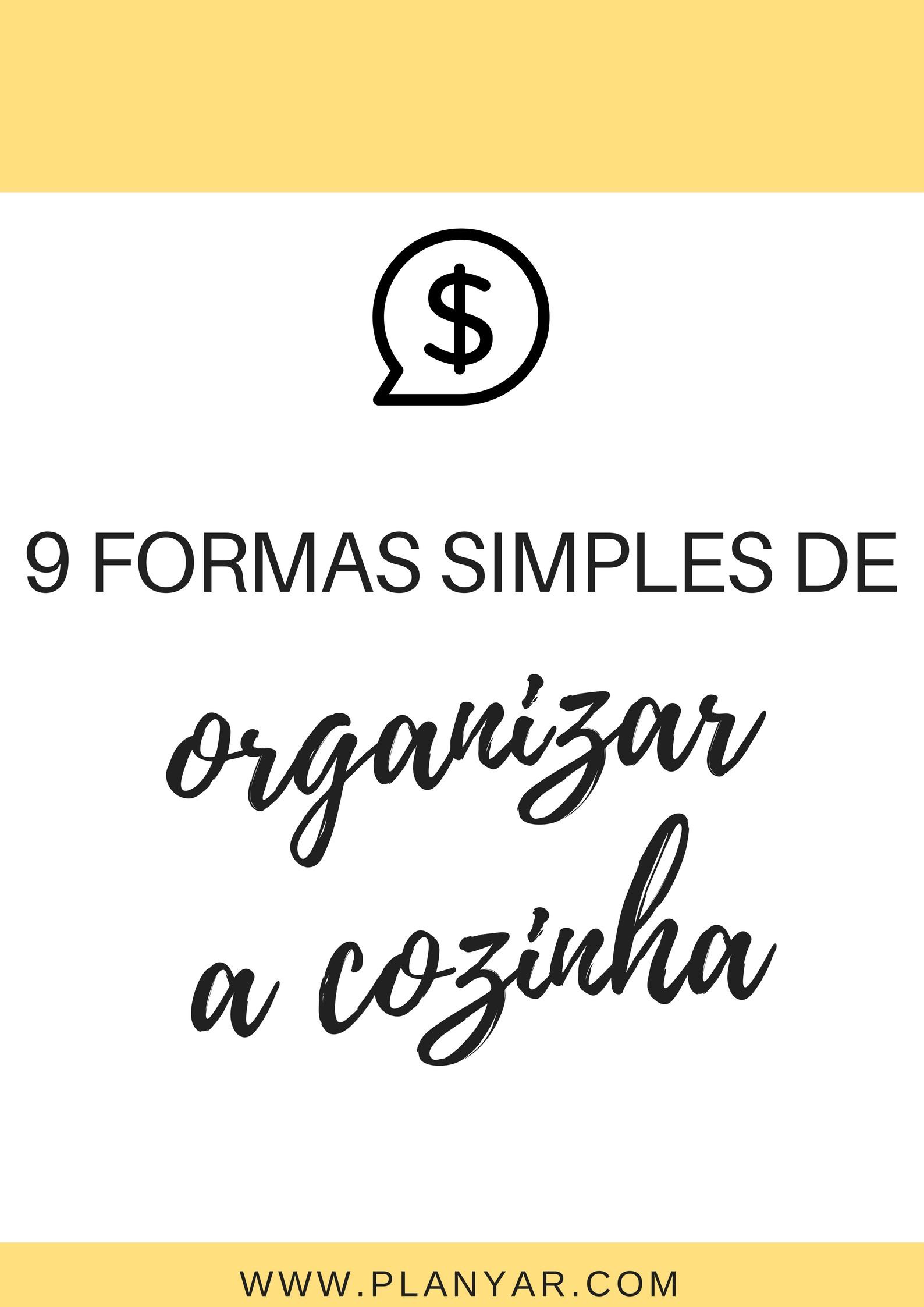 9 dicas simples e ilustradas para que possas e§ar já a deixar a tua cozinha organizada