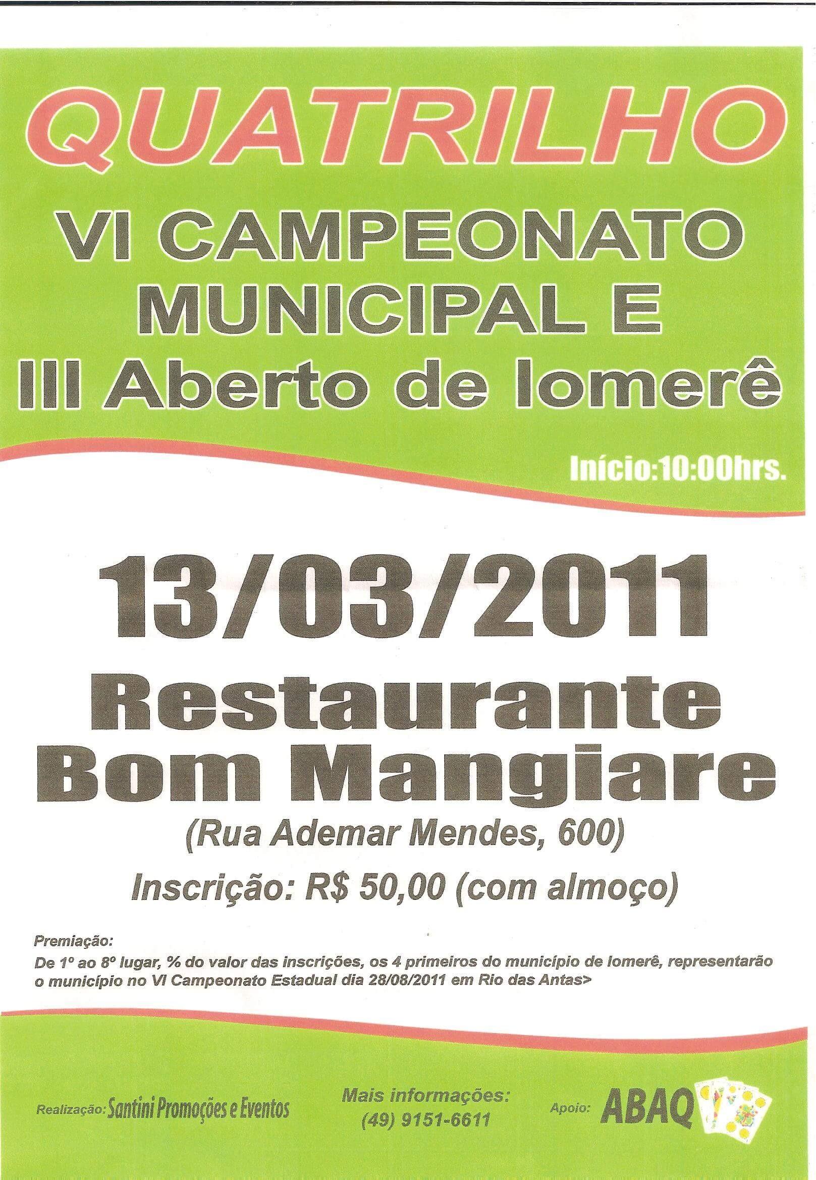 — 16 de Abril de 2011 – VII Campeonato Brasileiro de Quatrilho – Veran³polis – RS Local Clube dos Motorista – Centro Resultados – Fotos