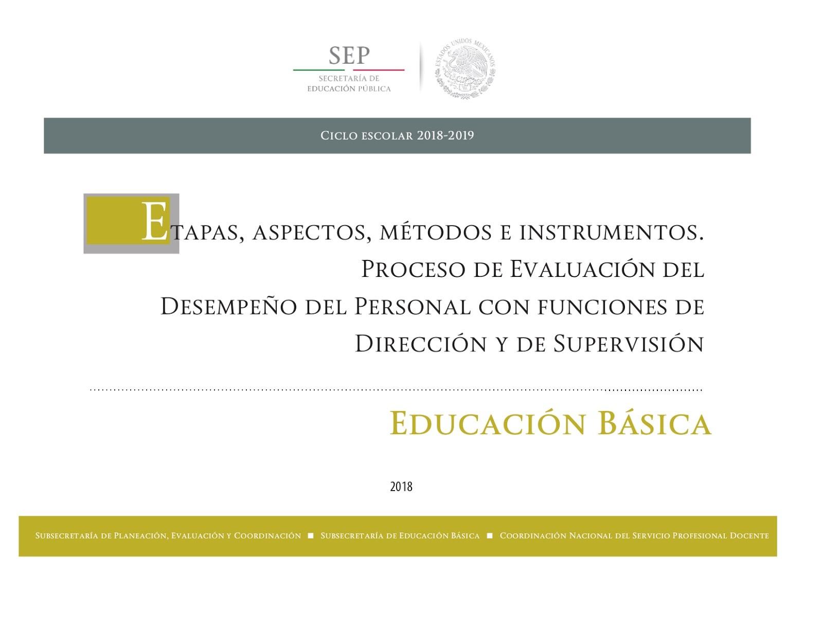 Aspectos Métodos e Instrumentos Proceso de Evaluaci³n del Desempe±o del Personal con funciones de Direcci³n y de Supervisi³n Ciclo Escolar 2018 2019
