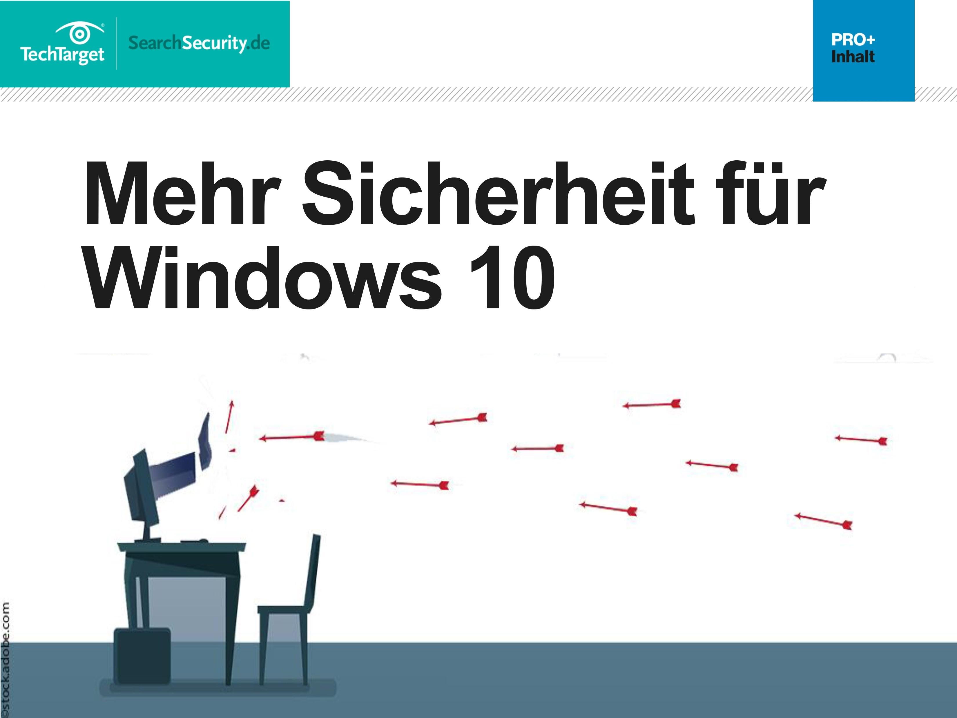 Mehr Sicherheit für Windows 10