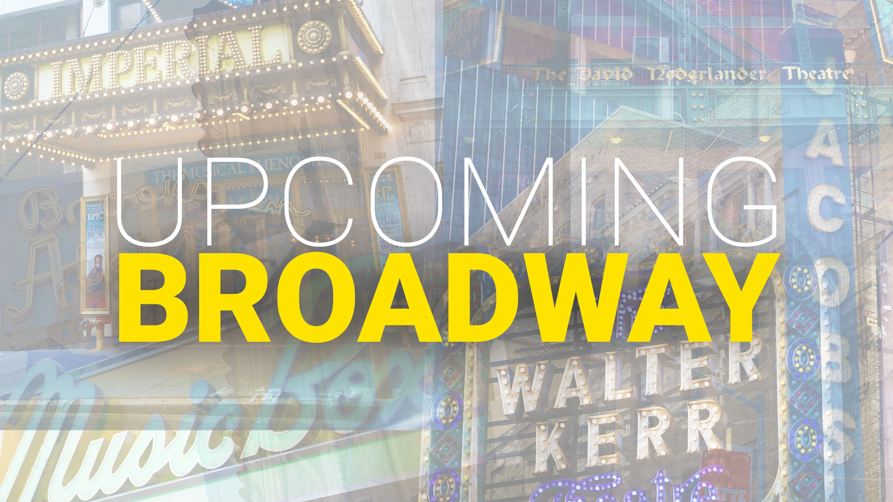 Schedule of Up ing and Announced Broadway Shows
