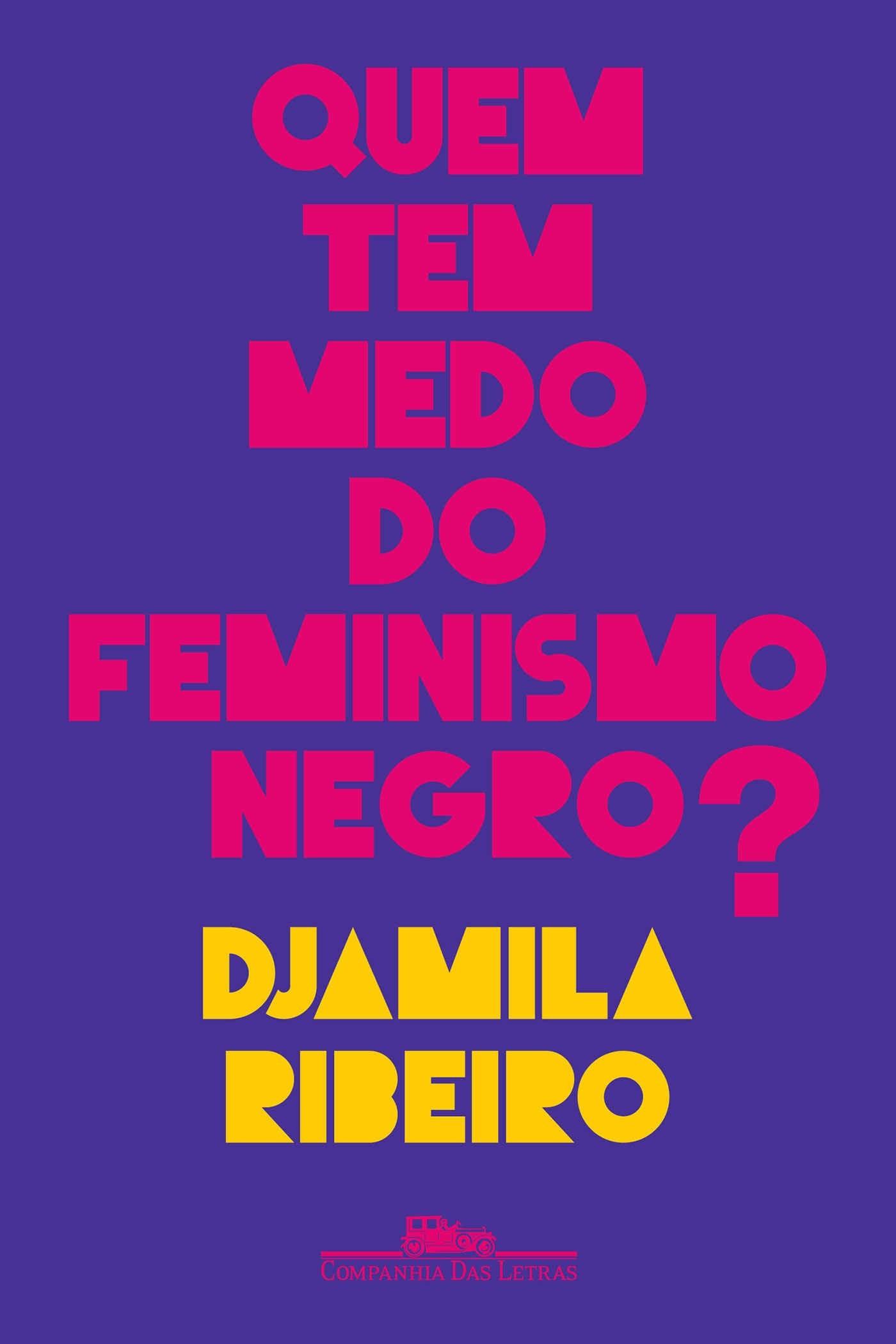 Quem Tem Medo do Feminismo Negro de Djamila Ribeiro Foto Divulga§£o