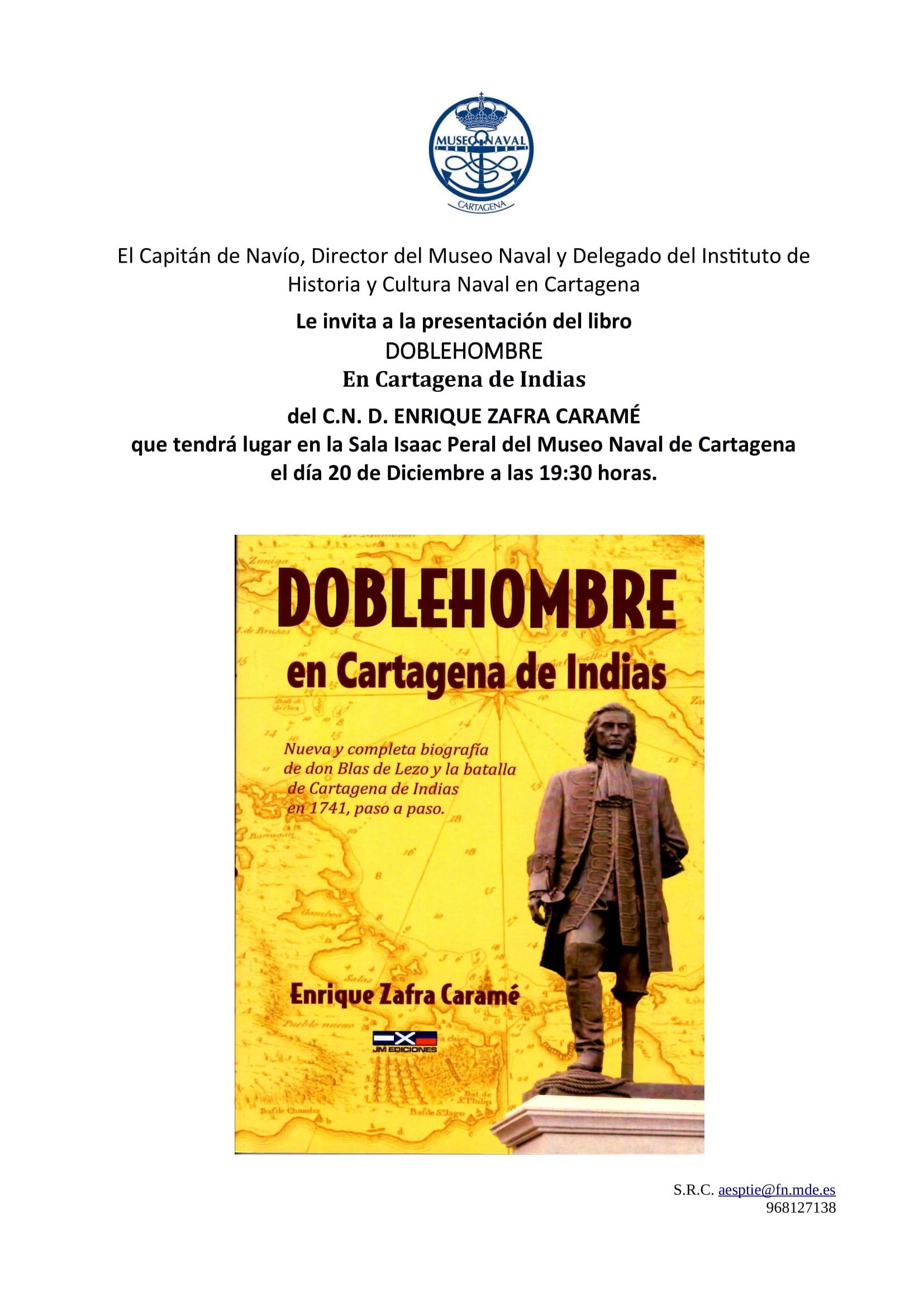 El da 20 de Diciembre presentamos en la Sala Peral el libro nuevo y pleto de la biografa de Blas de Lezo y la batalla de Cartagena de Indias en 1741