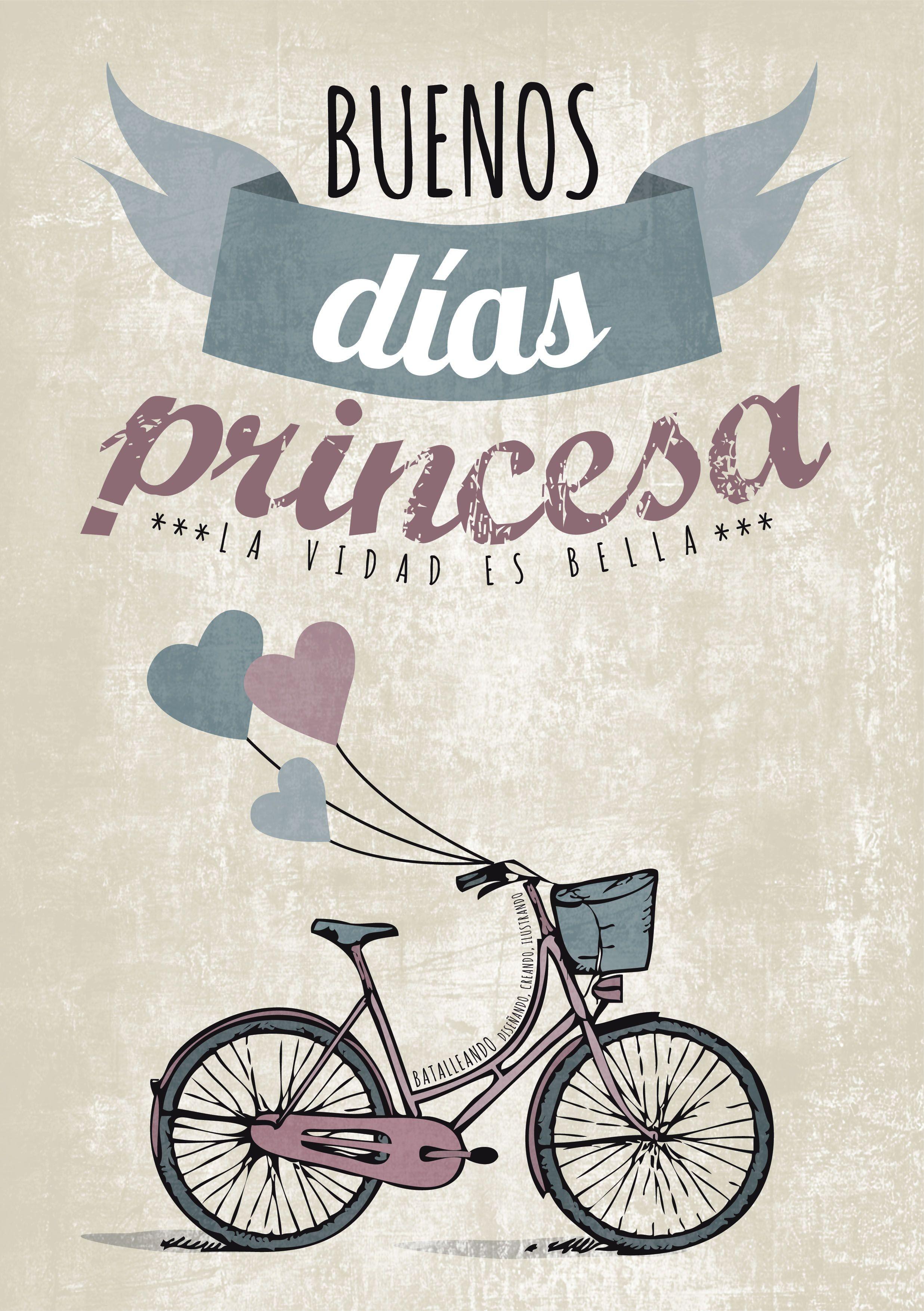 """""""Buenos das princesa"""" La vida es bella """""""