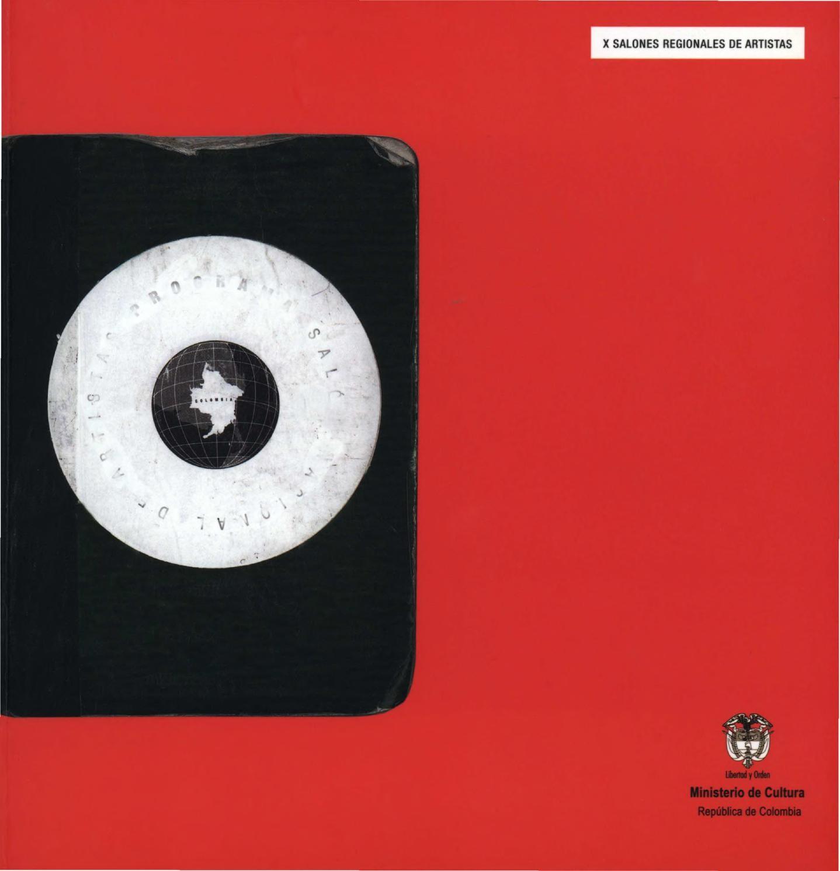 Catálogo de los X Salones Regionales by Artes Visuales Mincultura issuu