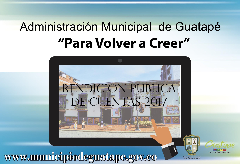 Rendici³n publica de cuentas Administraci³n Municipal de Guatap¨ 2017