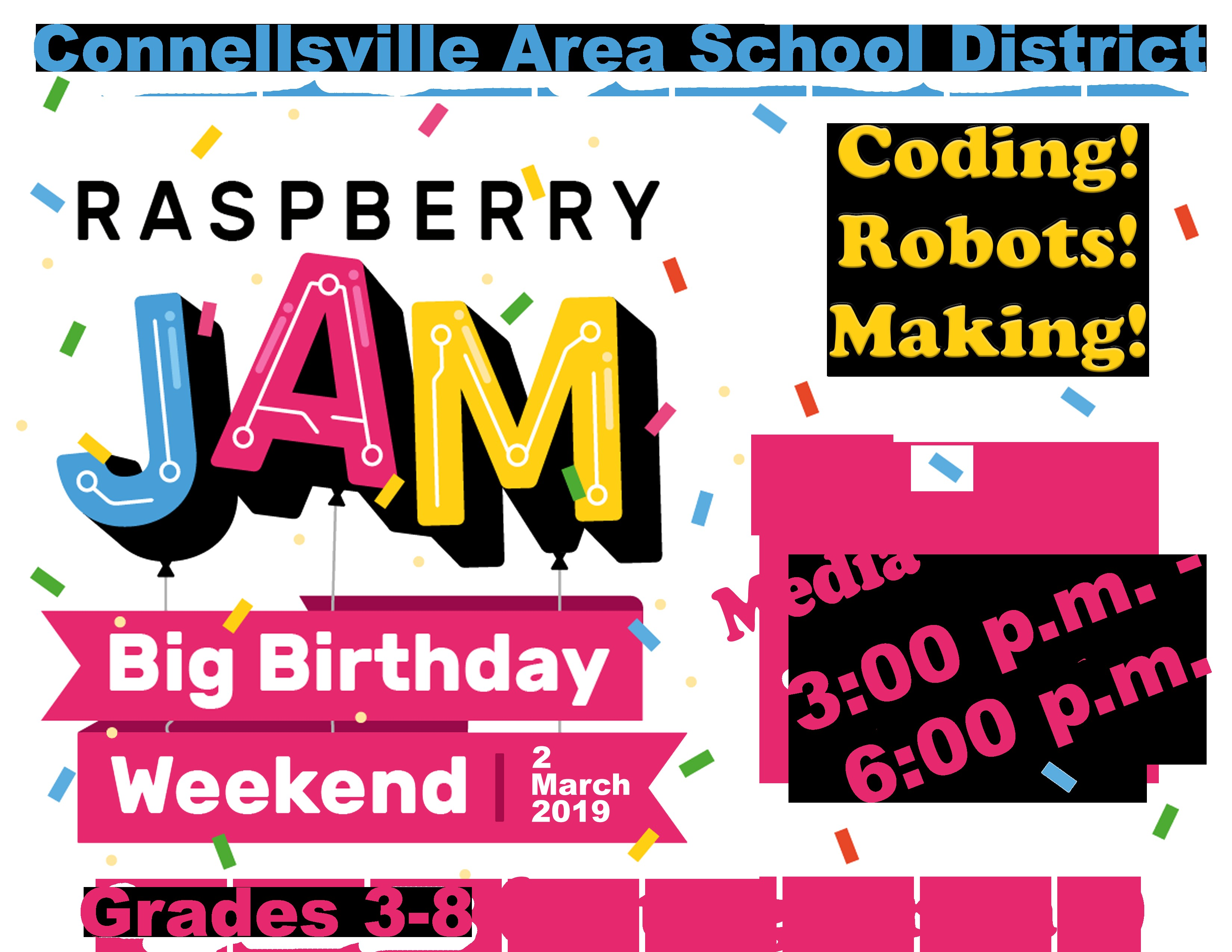 Students in grades 3 8 are invited to the Raspberry Pi Jam on March 2 2019 from 3 00 6 00pm at the High School s iMedia Center e explore coding robots