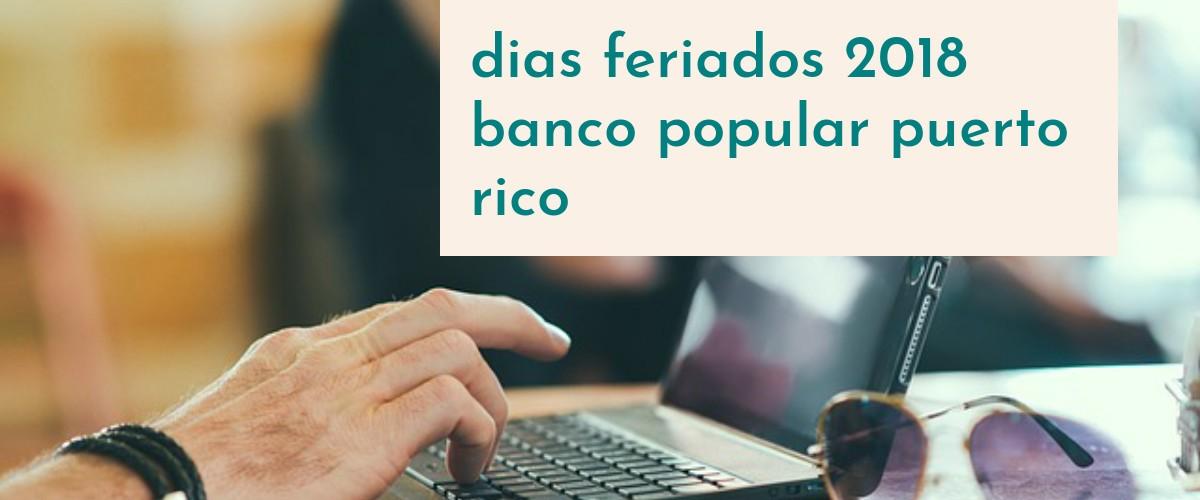 dias feriados 2018 banco popular puerto rico