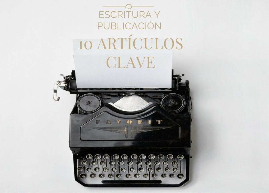 10 articulos clave escritura publicacion